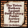 The Tirion Mothers Against Oath-Taking Public Service Award