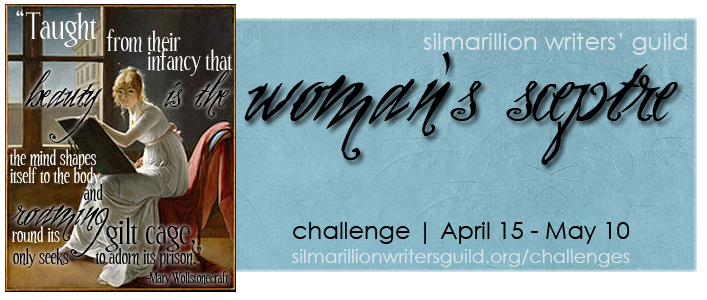 Silmarillion Writers Guild Womans Sceptre Challenge April 15 through May 10