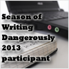 Season of Writing Dangerously 2013 Participant